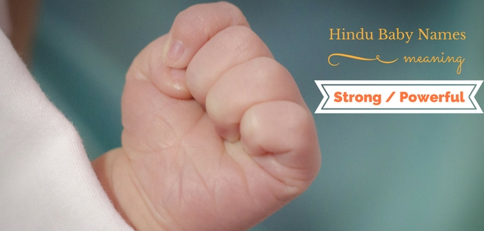 Hindu Baby Names Meaning Strong or Powerful | GoMama247